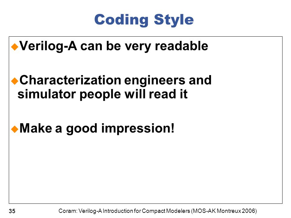 Coding Style Verilog-A can be very readable
