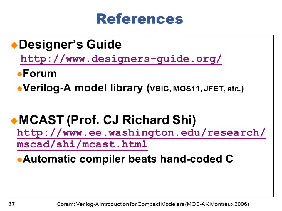 References Designer's Guide http://www.designers-guide.org/