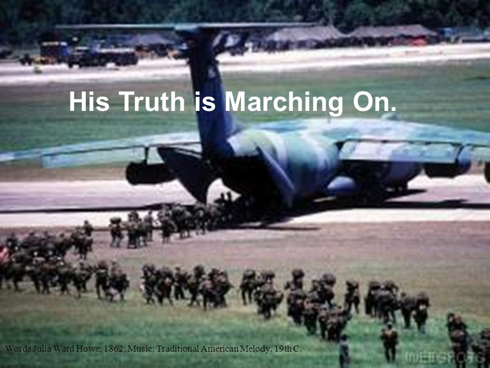 His Truth is Marching On.