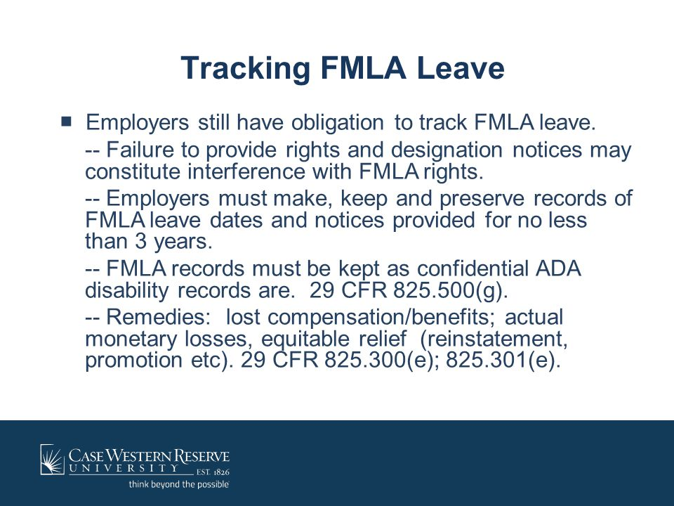 Tracking FMLA Leave ■ Employers still have obligation to track FMLA leave.