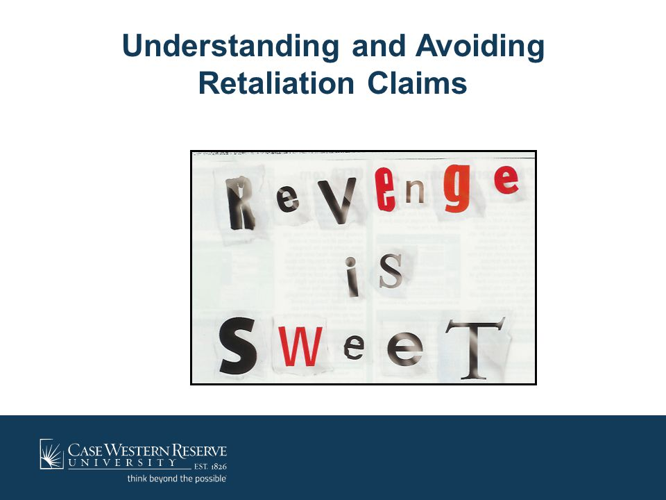 Understanding and Avoiding Retaliation Claims