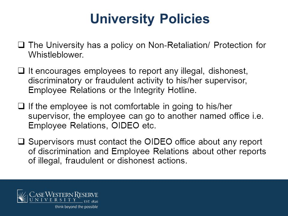 University Policies The University has a policy on Non-Retaliation/ Protection for Whistleblower.