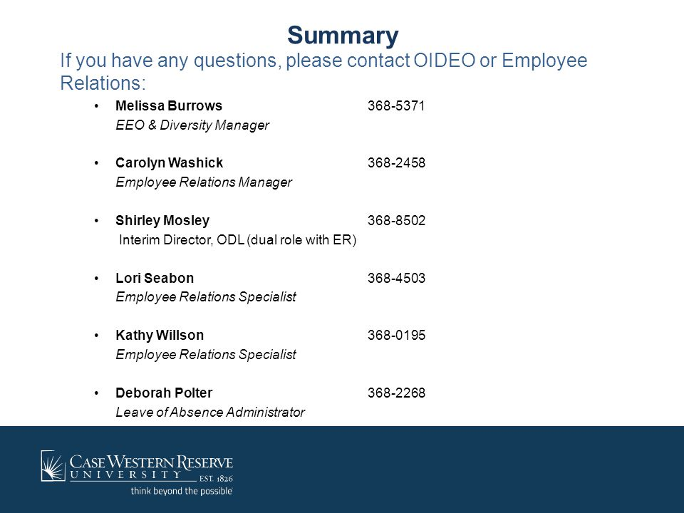 Summary If you have any questions, please contact OIDEO or Employee Relations: Melissa Burrows 368-5371.