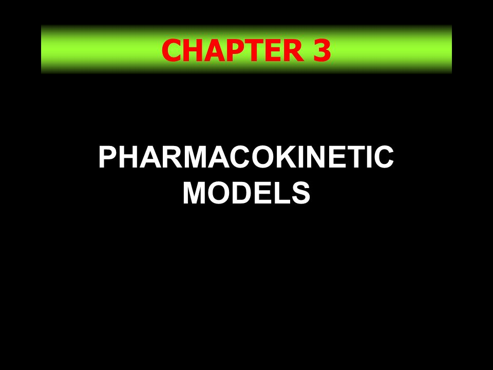 PHARMACOKINETIC MODELS