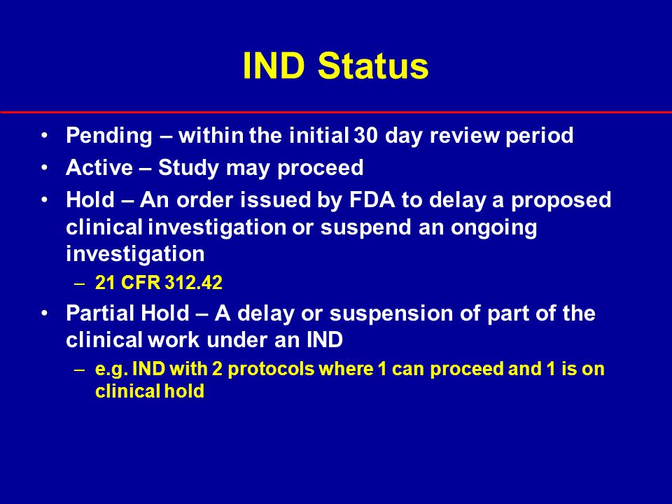 IND Status Pending – within the initial 30 day review period