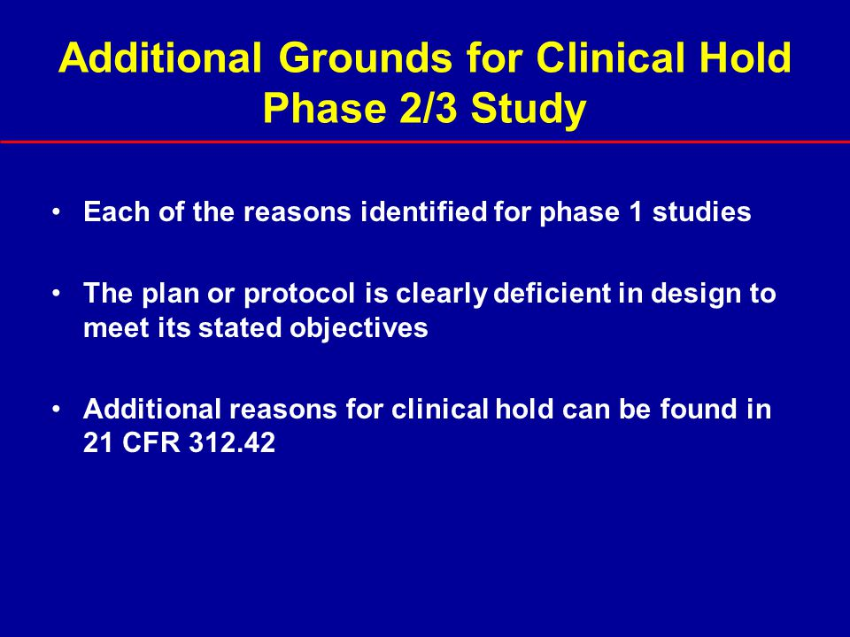 Additional Grounds for Clinical Hold Phase 2/3 Study
