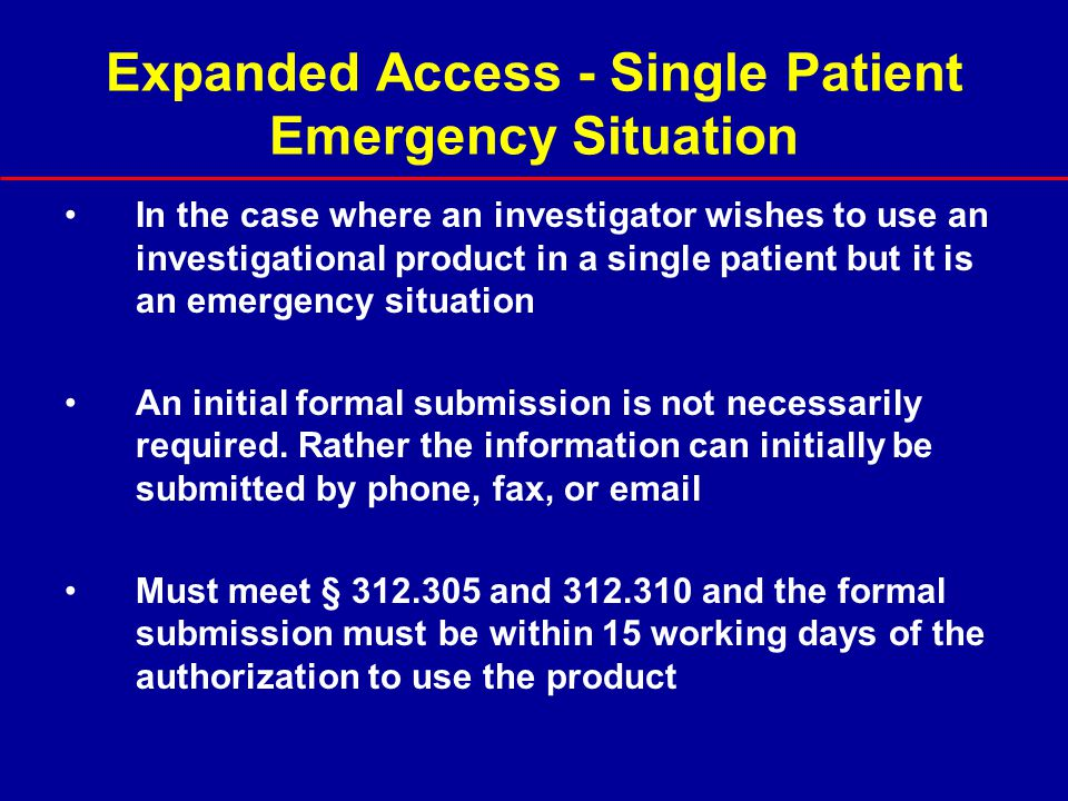 Expanded Access - Single Patient Emergency Situation