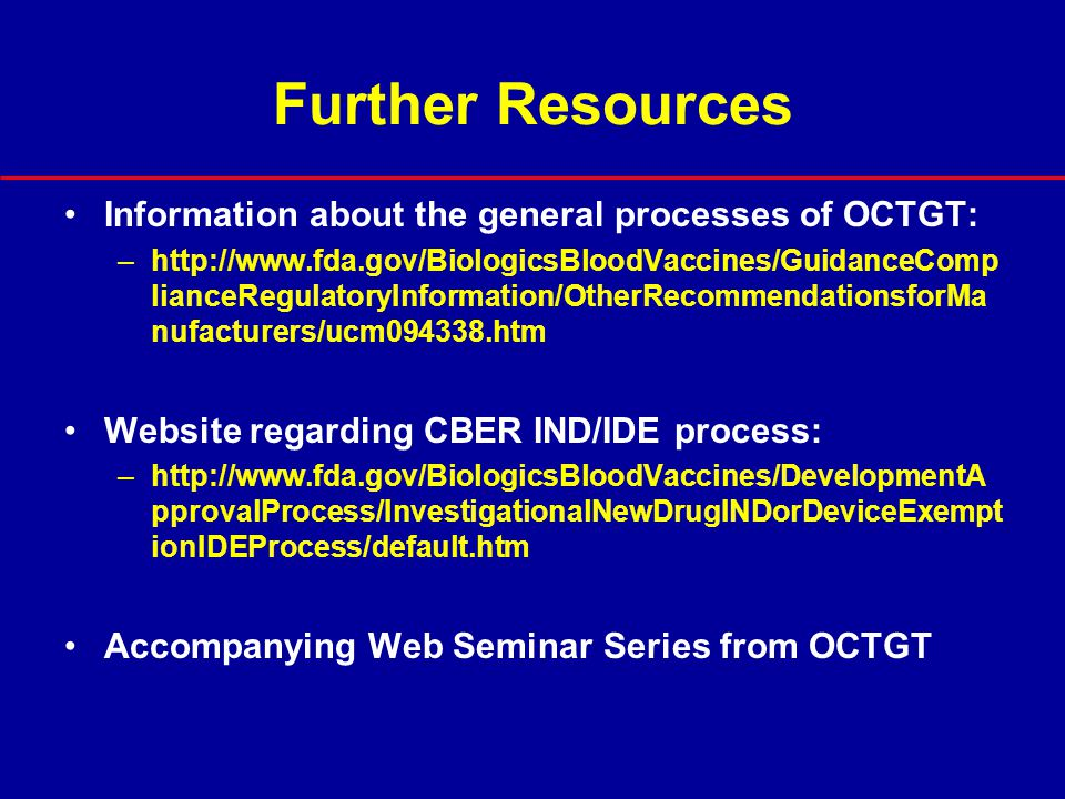 Further Resources Information about the general processes of OCTGT: