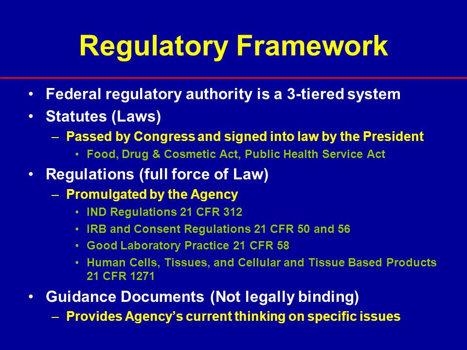 Regulatory Framework Federal regulatory authority is a 3-tiered system