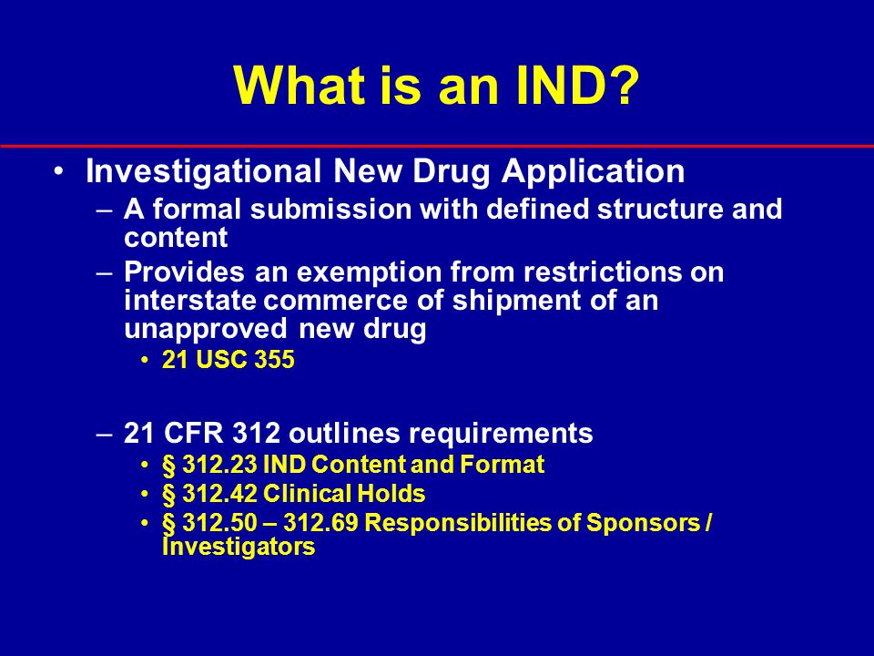 What is an IND Investigational New Drug Application