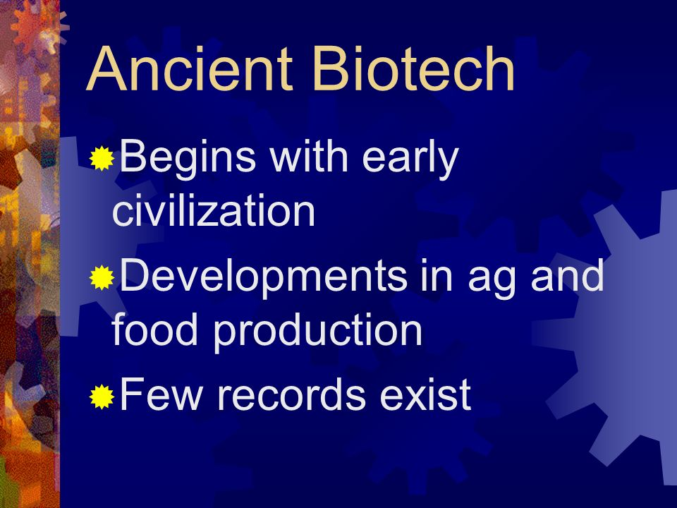 Ancient Biotech Begins with early civilization
