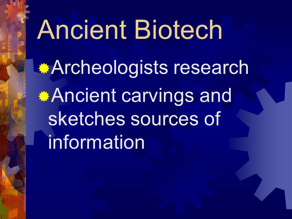 Ancient Biotech Archeologists research