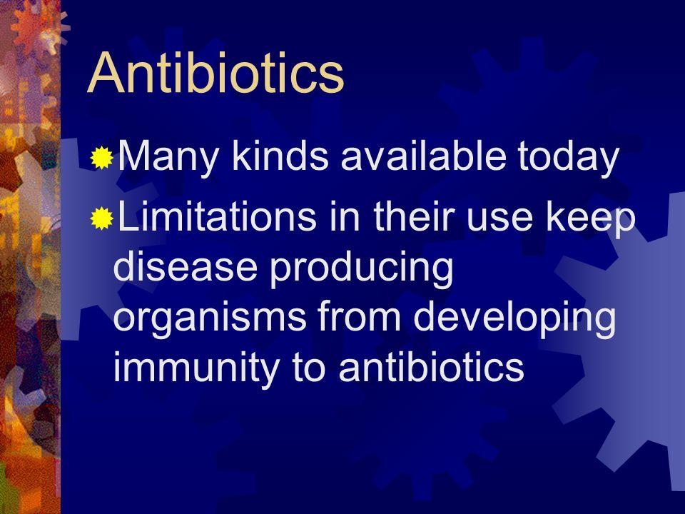 Antibiotics Many kinds available today