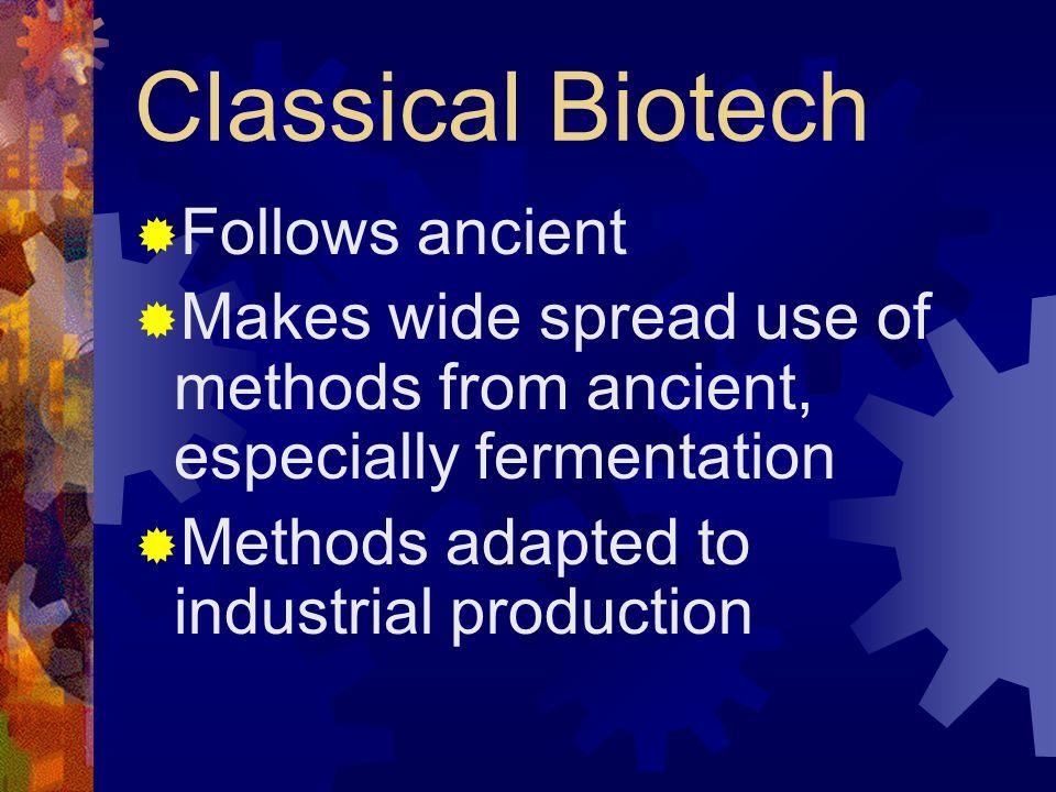 Classical Biotech Follows ancient
