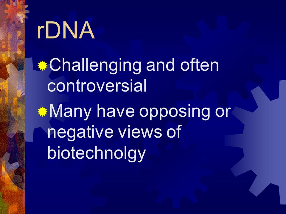 rDNA Challenging and often controversial