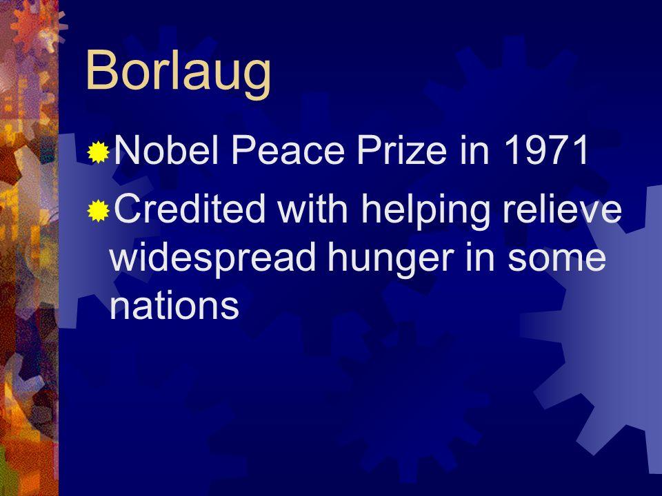 Borlaug Nobel Peace Prize in 1971