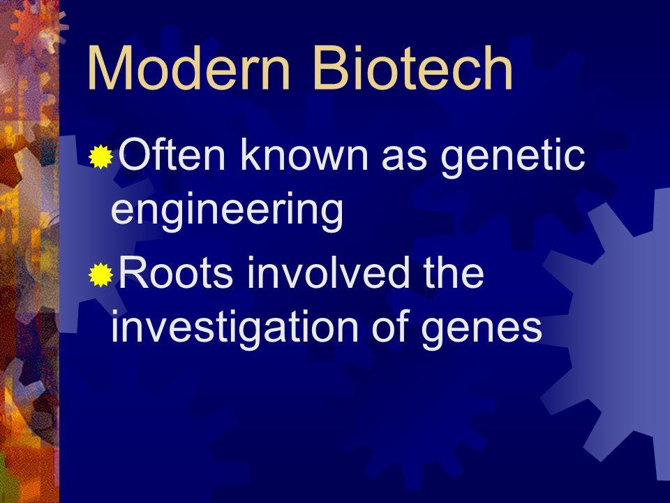 Modern Biotech Often known as genetic engineering