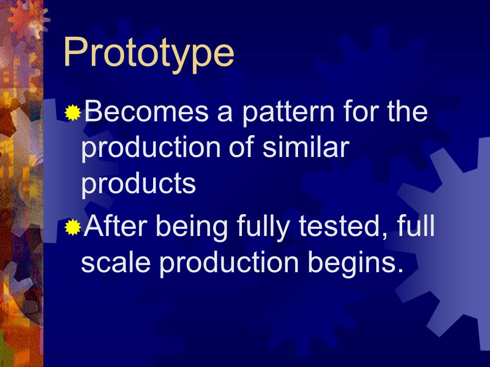 Prototype Becomes a pattern for the production of similar products