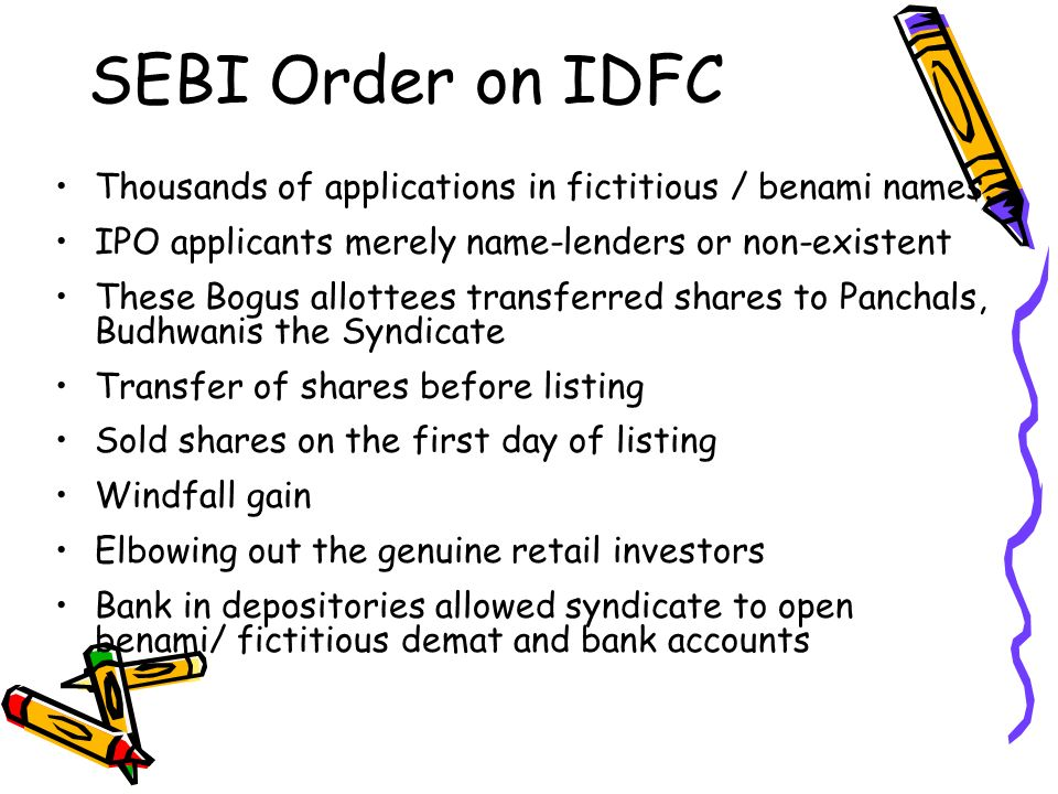 SEBI Order on IDFC Thousands of applications in fictitious / benami names. IPO applicants merely name-lenders or non-existent.