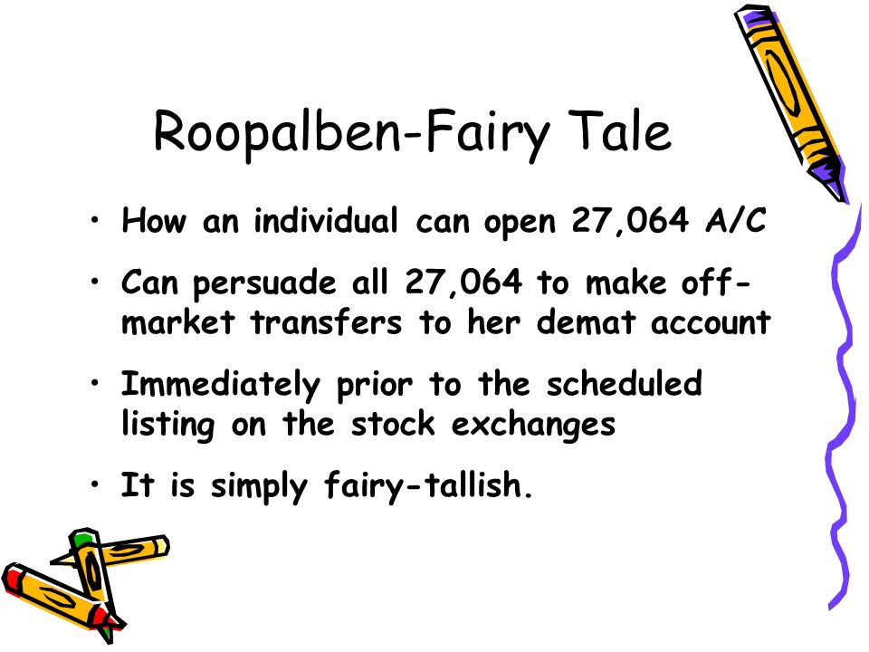 Roopalben-Fairy Tale How an individual can open 27,064 A/C