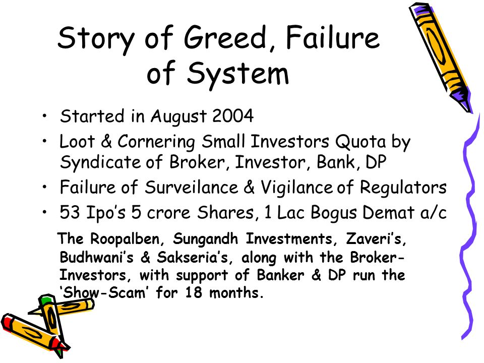 Story of Greed, Failure of System