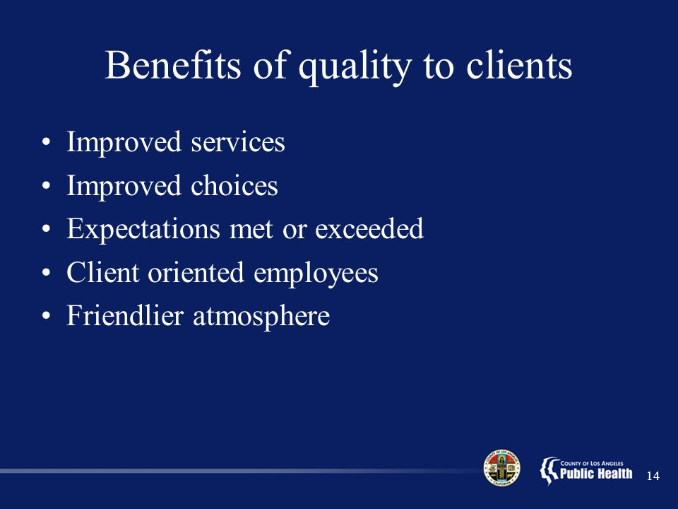 Benefits of quality to clients