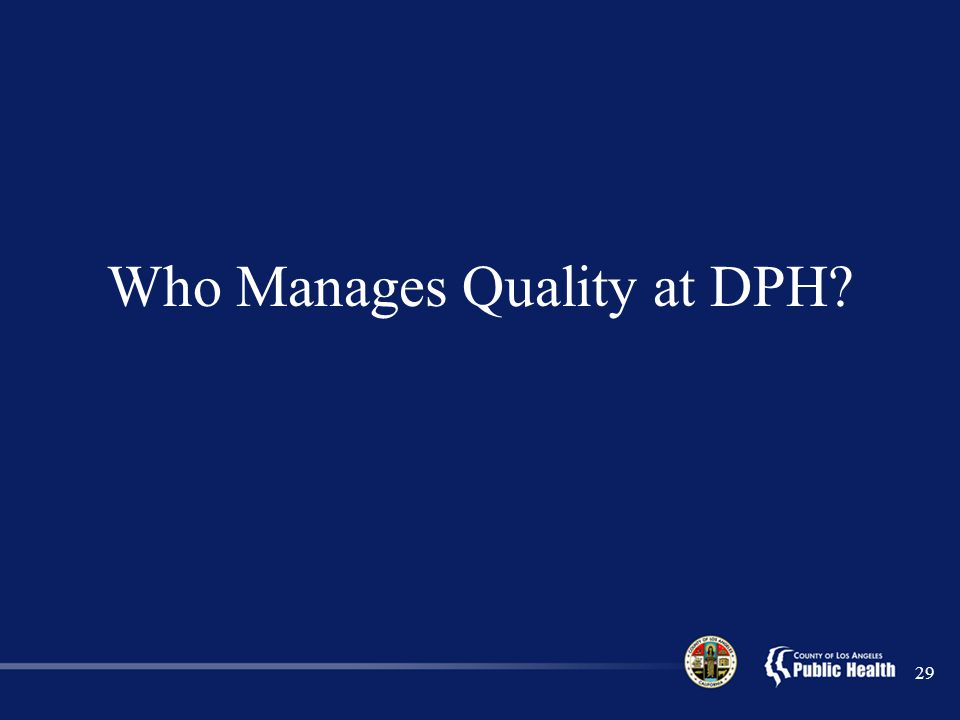Who Manages Quality at DPH