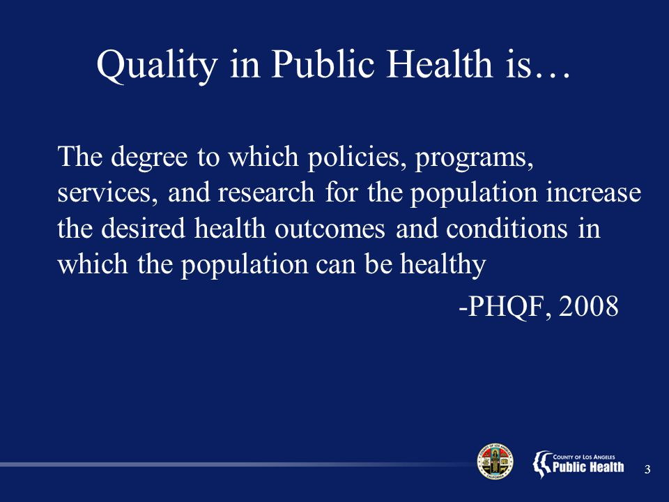 Quality in Public Health is…