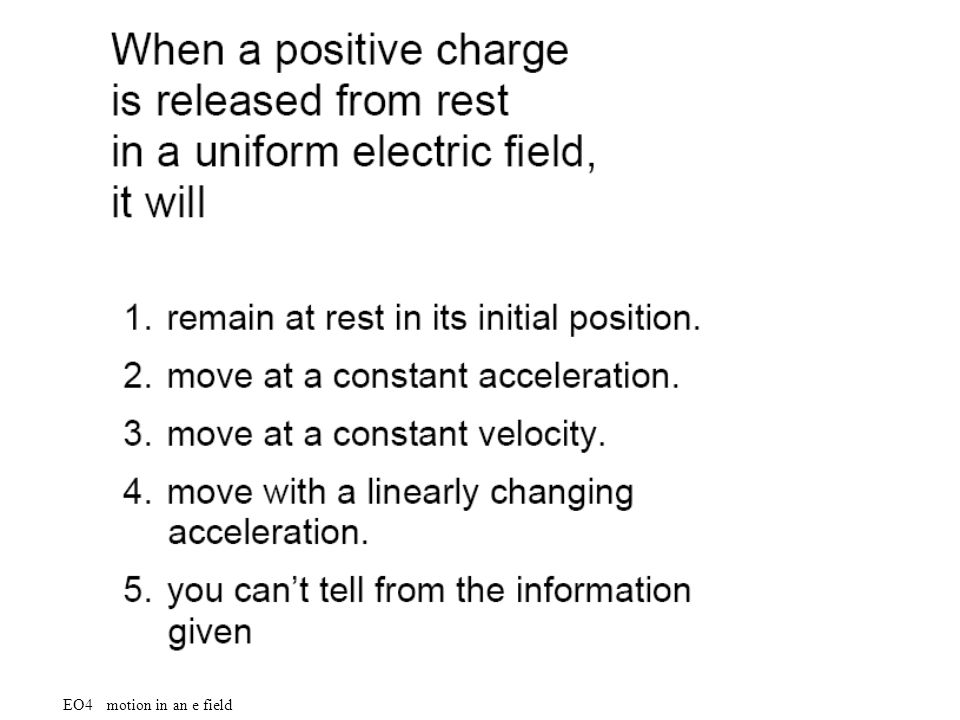 EO4 motion in an e field PI Problems for the Physics Suite