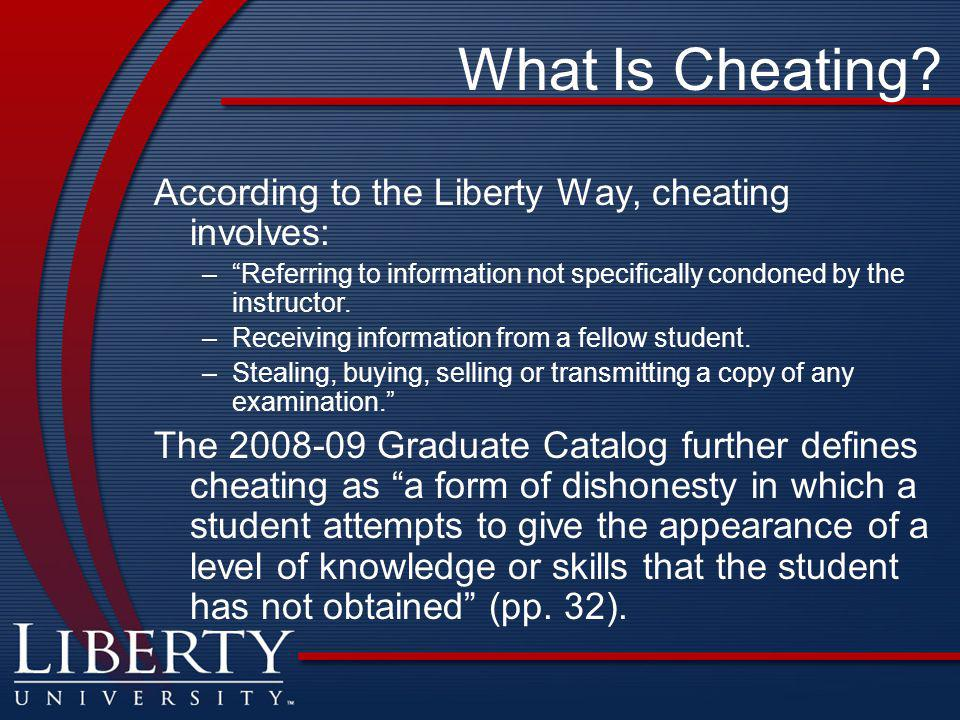 What Is Cheating According to the Liberty Way, cheating involves: