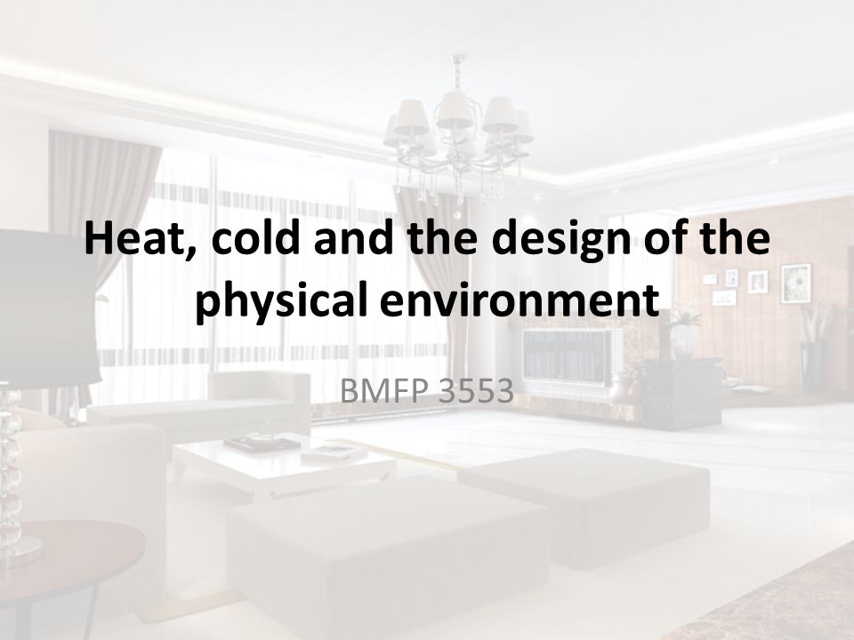 Heat, cold and the design of the physical environment