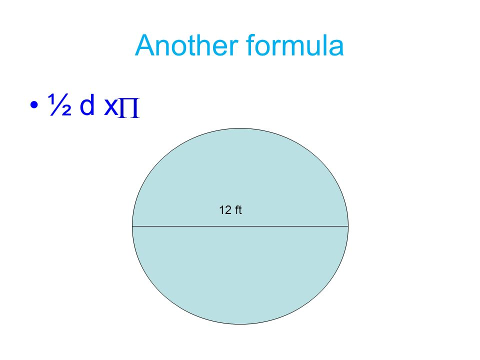 Another formula ½ d x 12 ft