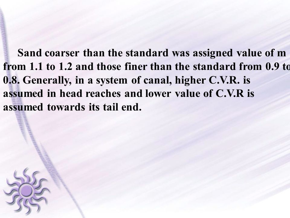 Sand coarser than the standard was assigned value of m from 1. 1 to 1