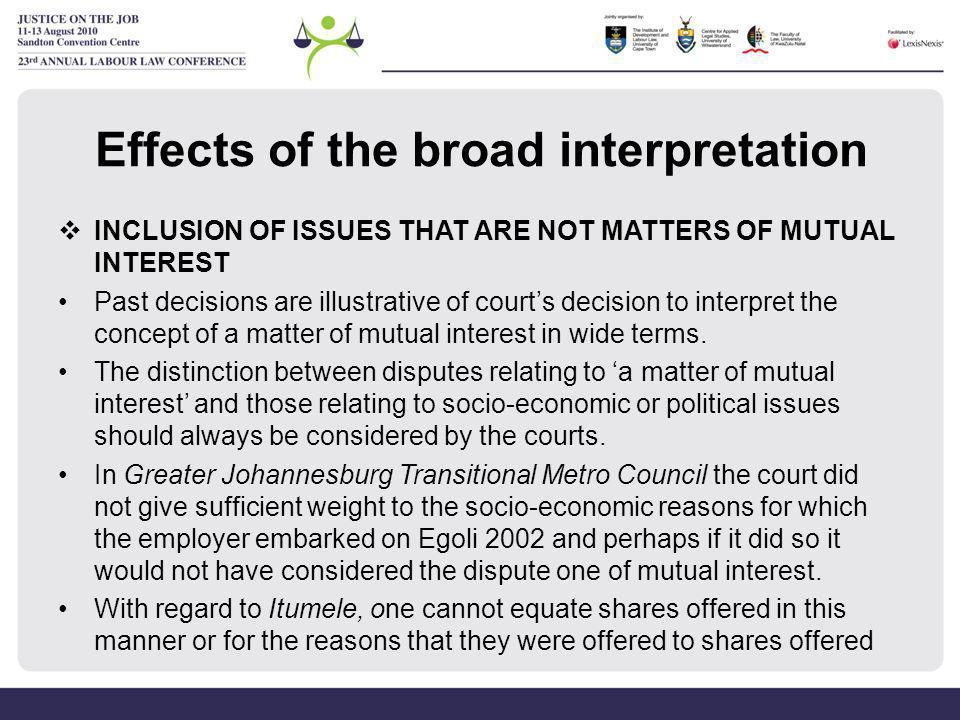 Effects of the broad interpretation