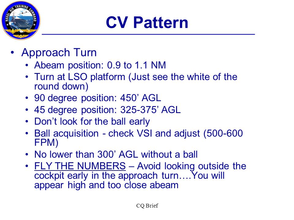 CV Pattern Approach Turn Abeam position: 0.9 to 1.1 NM