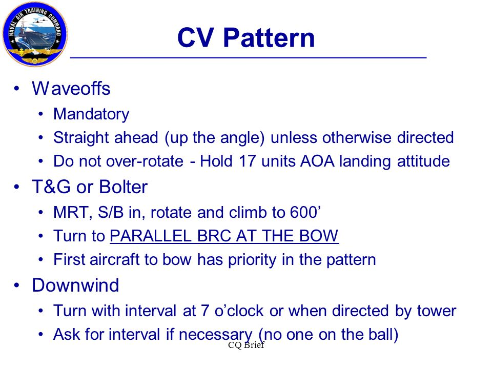 CV Pattern Waveoffs T&G or Bolter Downwind Mandatory
