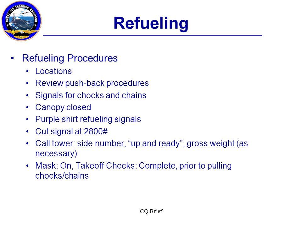 Refueling Refueling Procedures Locations Review push-back procedures