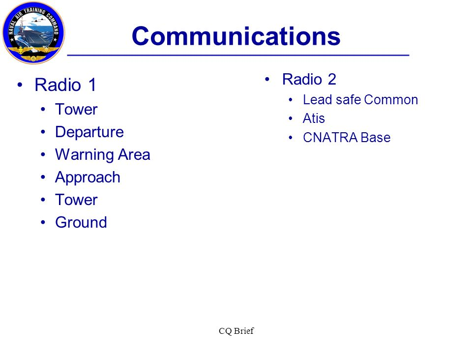 Communications Radio 1 Radio 2 Tower Departure Warning Area Approach