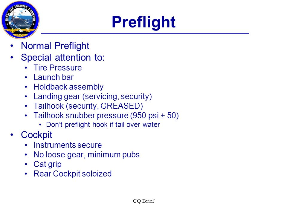 Preflight Normal Preflight Special attention to: Cockpit Tire Pressure