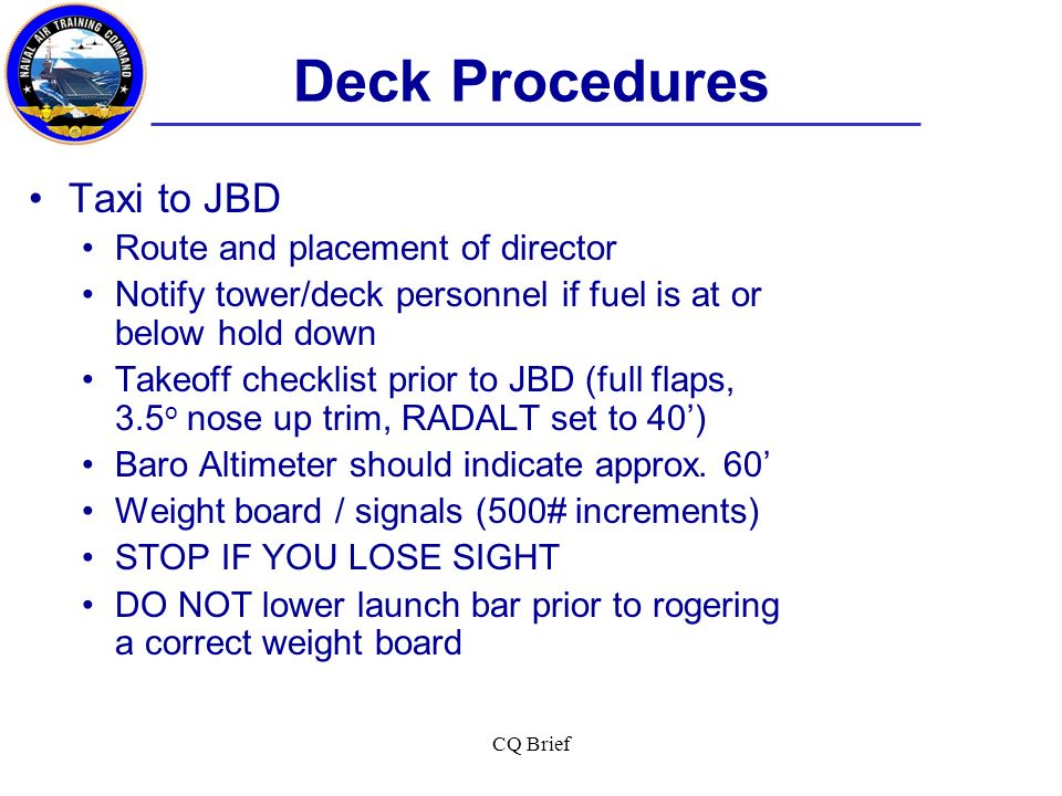 Deck Procedures Taxi to JBD Route and placement of director