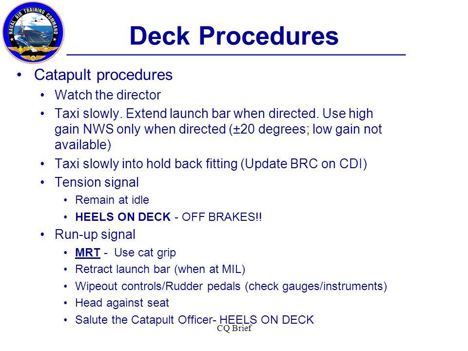 Deck Procedures Catapult procedures Watch the director