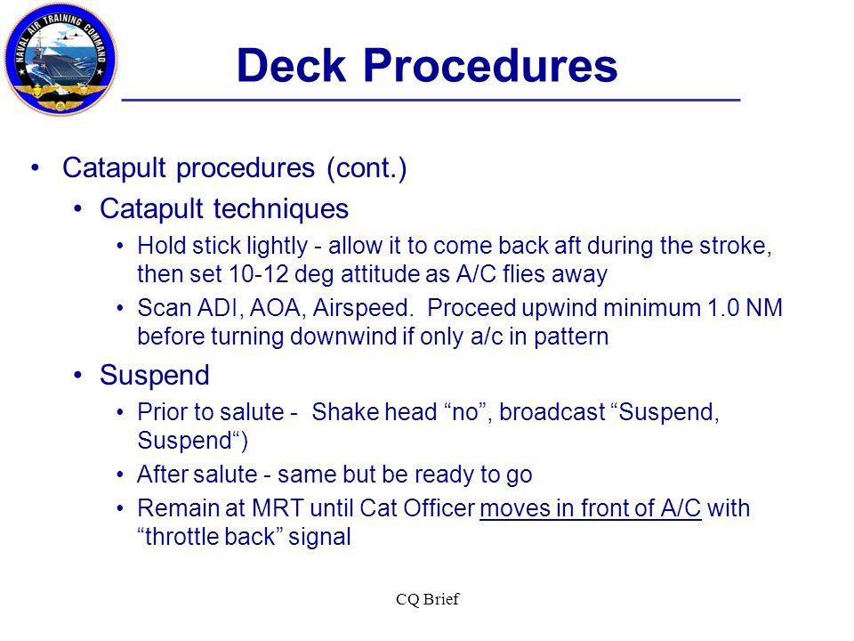 Deck Procedures Catapult procedures (cont.) Catapult techniques