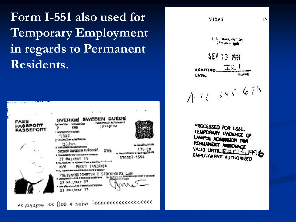 Form I-551 also used for Temporary Employment in regards to Permanent Residents.