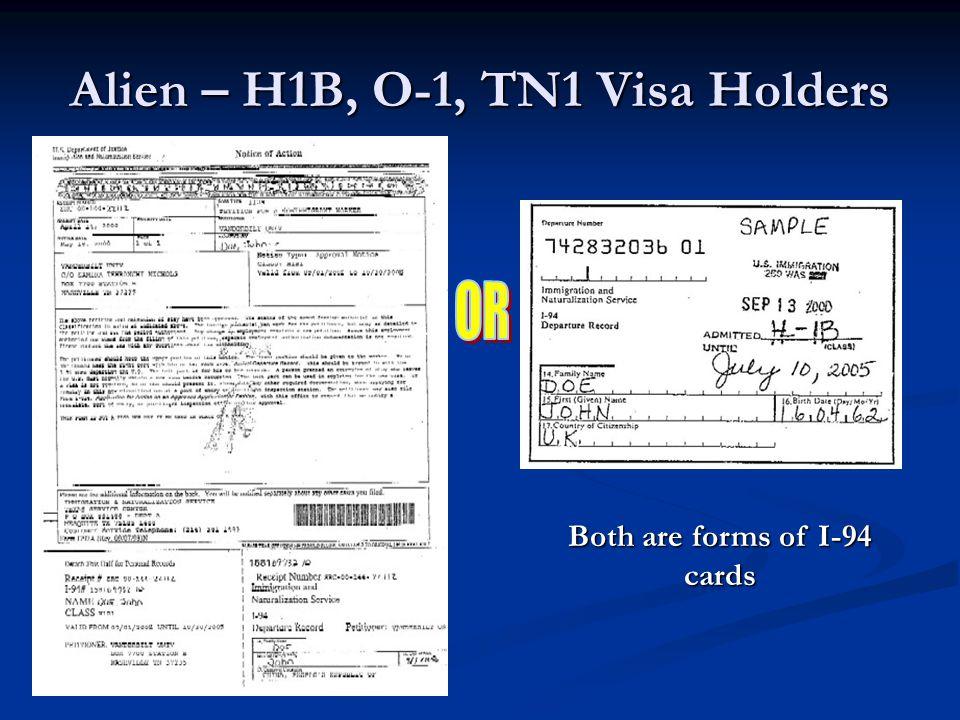 Alien – H1B, O-1, TN1 Visa Holders