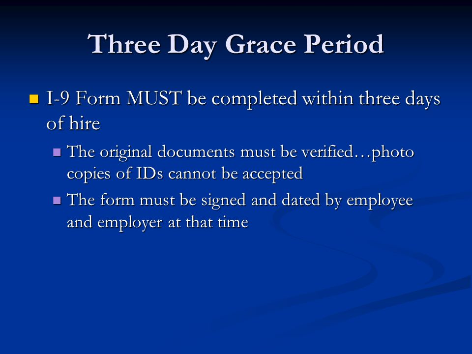 Three Day Grace Period I-9 Form MUST be completed within three days of hire.