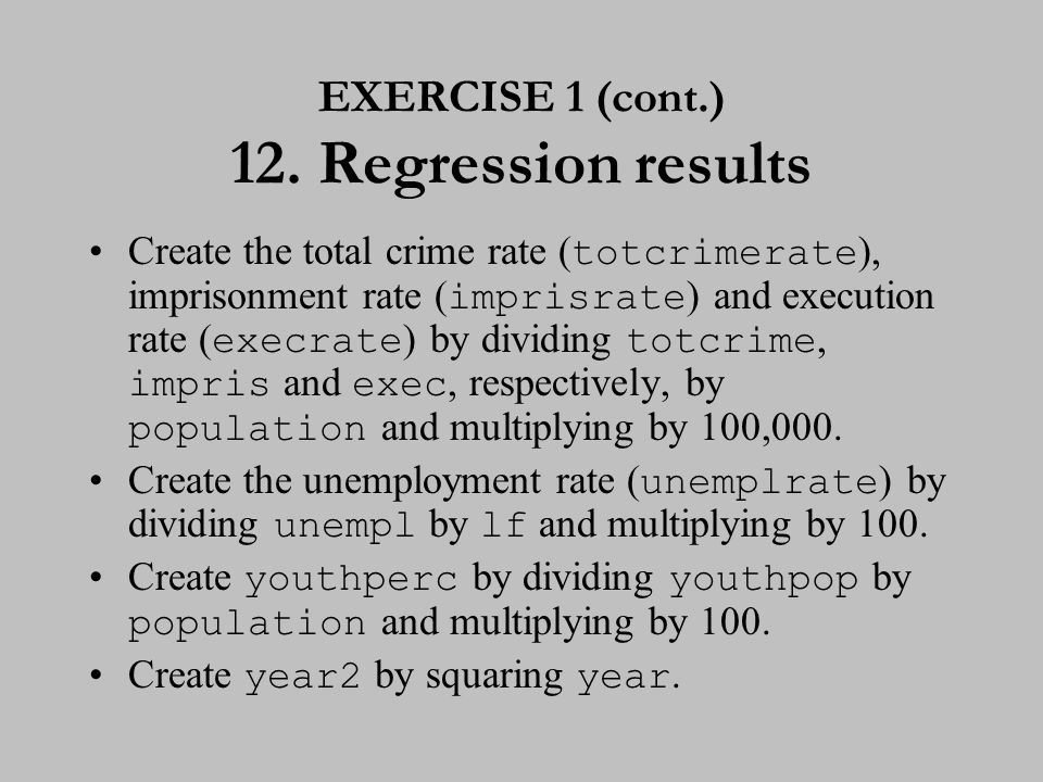 EXERCISE 1 (cont.) 13. Regression results