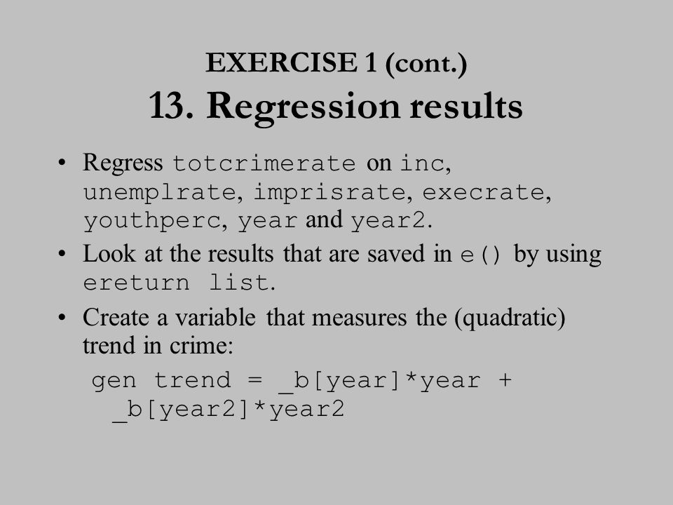 EXERCISE 1 (cont.) 14. Regression results