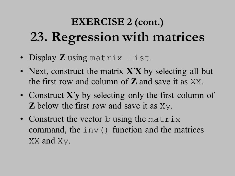 EXERCISE 2 (cont.) 24. Regression with matrices