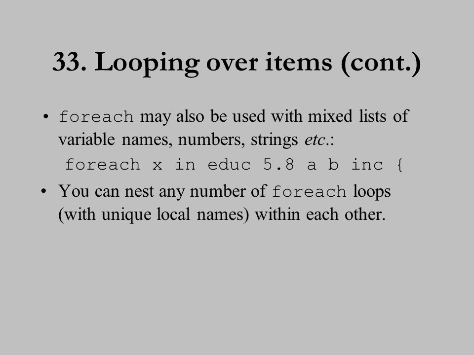 34. Looping over values To loop over consecutive values, use: