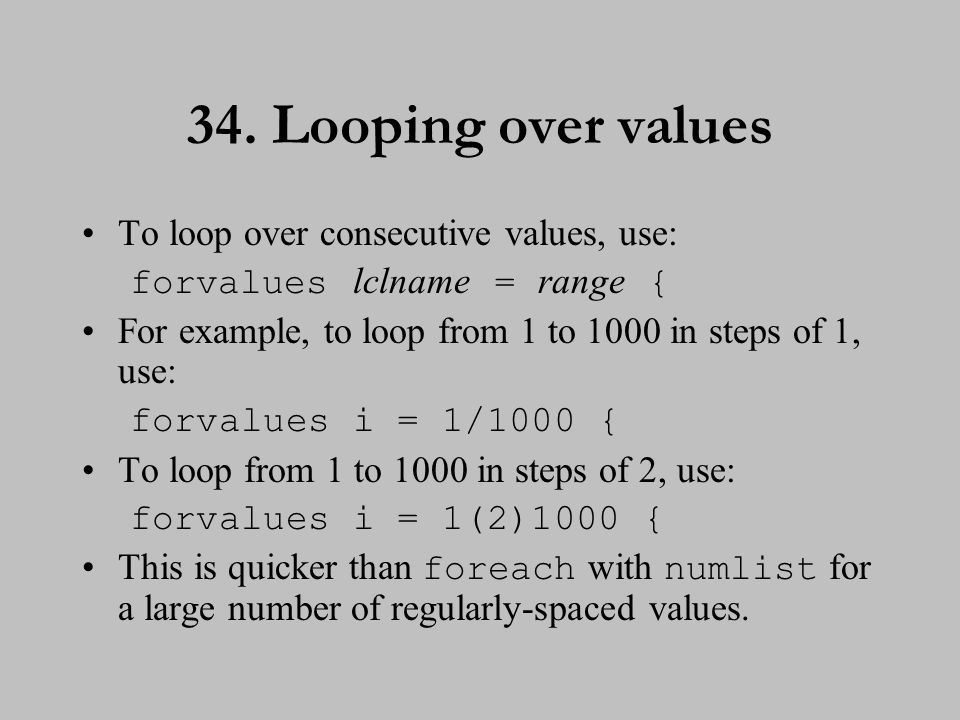 35. More complex loops while allows one to repeat a series of commands as long as a particular restriction is true: